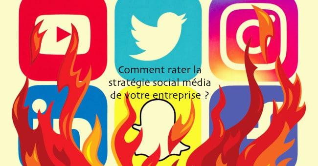 Comment rater la stratégie social média de votre entreprise ?